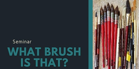 What Brush Is That ? tickets