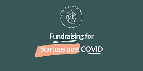 Fundraising for Startups post COVID tickets