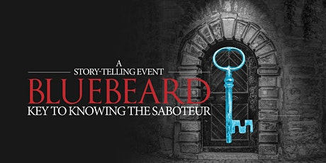 BLUEBEARD: KEY TO KNOWING THE SABOTEUR tickets