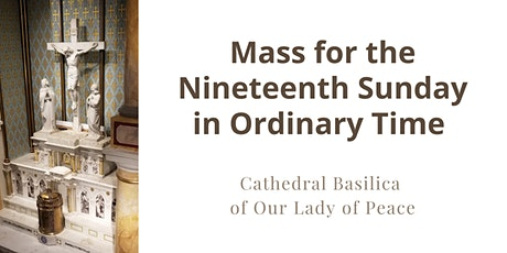 August 9 Sunday Masses at the Cathedral Basilica of Our Lady of Peace tickets