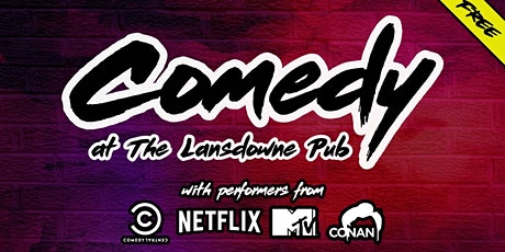 Comedy at Lansdowne Pub (Free!) tickets