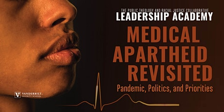 Medical Apartheid Revisited: Pandemic, Politics, and Priorities tickets