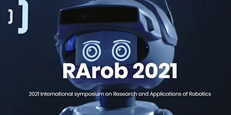 2021 International symposium on Research and Applications of Robotics tickets