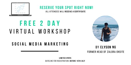 FREE 2-Day Social Media Marketing VIRTUAL Workshop by Elyson Ng tickets
