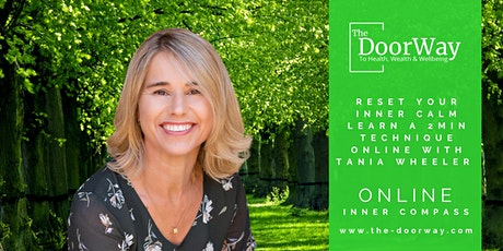 Reset Your Inner Calm Learn a 2 Min Technique, with Tania Wheeler ONLINE tickets