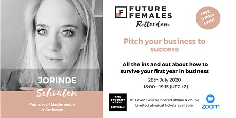 Pitch Your Business to Success  I Future Females  Rotterdam Hybrid Event tickets