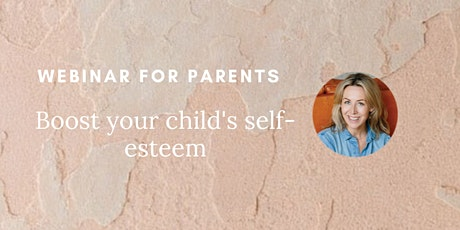Boost your child's self-esteem (WEBINAR) tickets