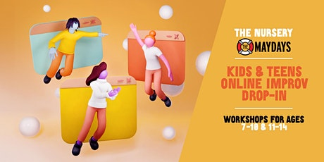 The Nursery / Maydays Kids & Teens Online Improv Drop-in tickets