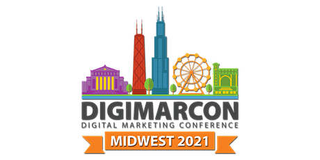 DigiMarCon Midwest 2021 - Digital Marketing, Media & Advertising Conference tickets
