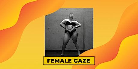 OK Now Ladies: Female Gaze tickets