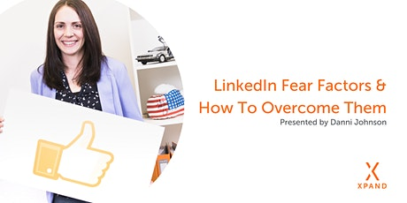 LinkedIn Fear Factors & How To Overcome Them tickets
