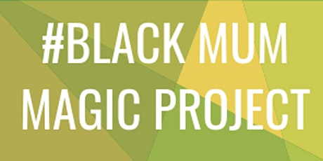 Black Mum Magic Project tickets