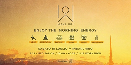 WAKE UP! Enjoy the morning energy! biglietti