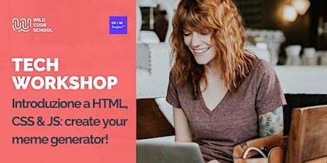 Webinar - Introduzione a HTML, CSS & JS: create your meme generator! biglietti