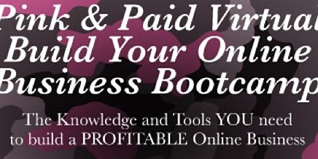 Pink and Paid Online Business Bootcamp tickets