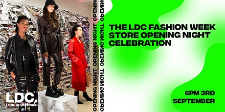 The LDC Fashion Week Store Opening Night Celebration tickets