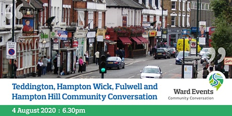 Teddington/Hampton Wick/Fulwell/Hampton Hill Virtual Community Conversation tickets