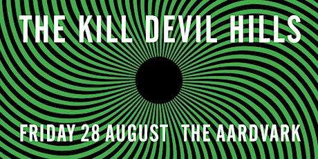 Kill Devil Hills | The Aardvark tickets