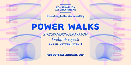 POWER WALKS: VATTEN biljetter