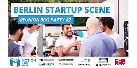 BERLIN STARTUP SCENE REUNION BBQ PARTY #2 tickets