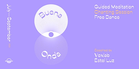 BUENA ONDA SESSIONS/GUIDED MEDITATION/CHANTING/FREE DANCE biglietti