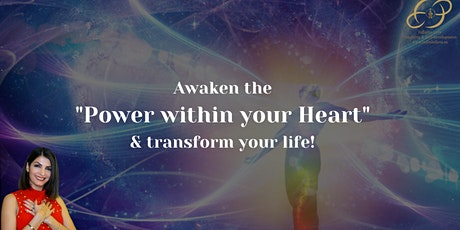 Awaken the Power within your Heart and Transform your life! tickets