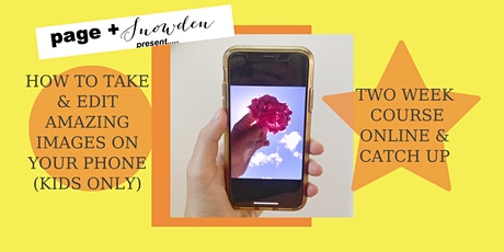 How to take and edit amazing images on your phone (kids only!) tickets