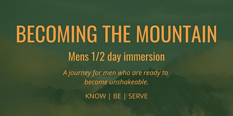 Becoming the MOUNTAIN - Men's 1/2 day immersion tickets