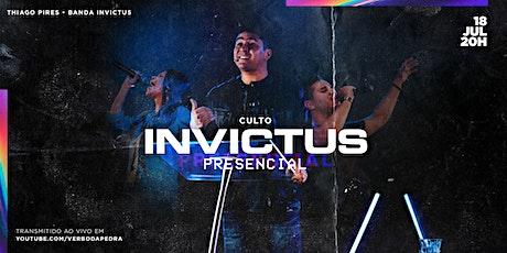 Culto INVICTUS Presencial - 18/07 ingressos