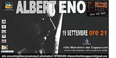 STRINGS THEORY MUSIC FEST - Albert Eno biglietti