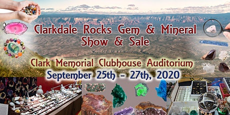 Clarkdale Rocks Gem & Mineral Show - September 25th - 27th, 2020 tickets