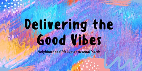 Arsenal Yards Neighborhood Pickup: Delivering the Good Vibes tickets