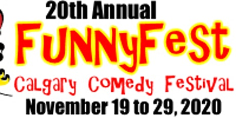 November 19 to 29 - 20th Annual FunnyFest Calgary Comedy Festival tickets