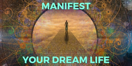 Manifesting Your Dream Life tickets