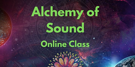 Alchemy of Sound Online Class tickets