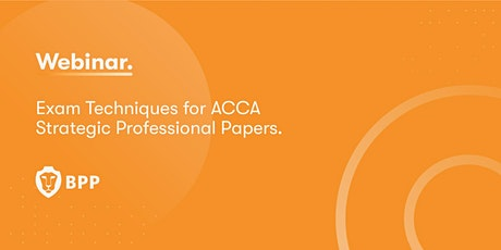 Exam Techniques for ACCA Strategic Professional papers. tickets