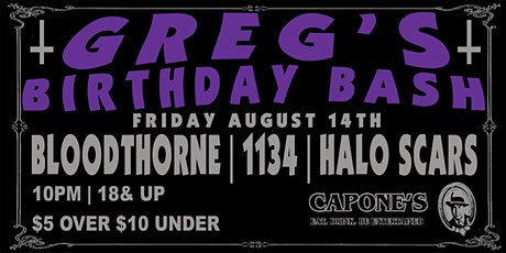 Greg's Bday Bash with Bloodthorne with 1134 and Halo Scars tickets
