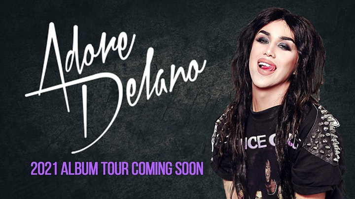 Adore Delano New Album Tour Coming 2021 -  Cardiff - 18+ image