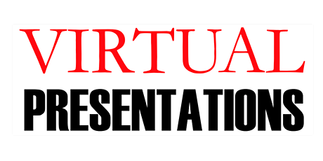 REPLAY: Virtual  Presentations (Recorded version - not live webinar) tickets