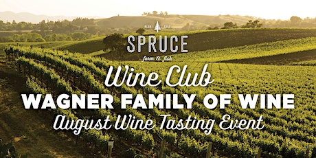 Spruce Farm & Fish | Wine Club - Wagner Family Of Wine tickets