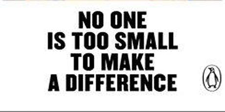 Environmental Book Club: NO ONE IS TOO SMALL TO MAKE A DIFFERENCE tickets