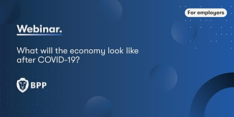 What will the economy look like after COVID-19? tickets