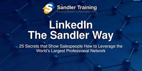 Selling with LinkedIn- The Sandler Way. Mon, Tue, Wed 15:00 - 17:00 UK tickets