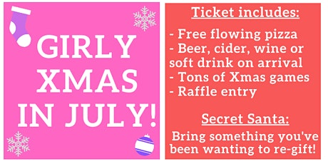 Girly X-mas in July! tickets