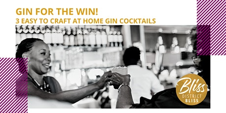 Gin for the Win! Craft Cocktail Workshop  (ONLINE) tickets