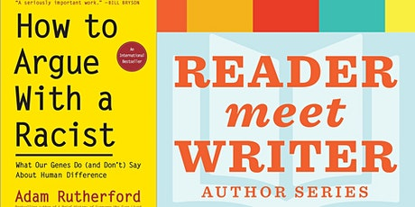 Reader Meet Writer | Adam Rutherford | How to Argue With a Racist tickets