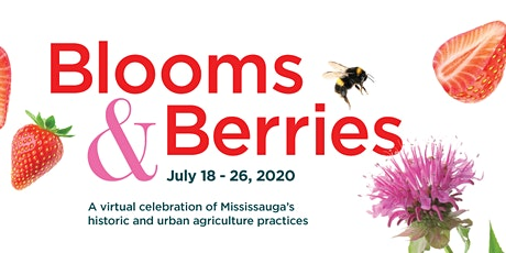 Blooms and Berries: Digging Deep - Urban Agriculture in Mississauga tickets