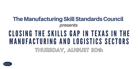 Closing the Skills Gap in Texas in the Manufacturing and Logistics Sector tickets