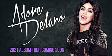 Adore Delano New Album Tour Coming 2021 -  Edinburgh tickets