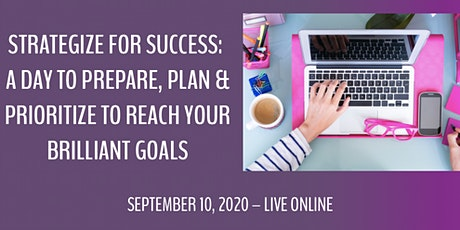 Success: A Day to Prepare, Plan & Prioritize  to Reach Your Brilliant Goals tickets
